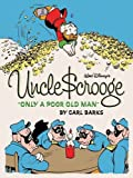 Walt Disney's Uncle Scrooge: Only A Poor Old Man (Complete Carl Barks Disney Library)