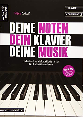 avier, Deine Musik: 26 leichte & sehr leichte Klavierstücke für Kinder & Erwachsene (inkl. Download). Spielbuch für Piano. Klaviernoten. Anfänger. Songbook. ()