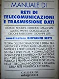 Manuale di reti di telecomunicazioni e trasmissioni dati. Per gli Ist. Tecnici industriali
