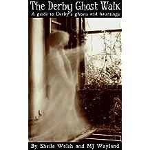The Derby Ghost Walk (Ghost Walks of Britain)