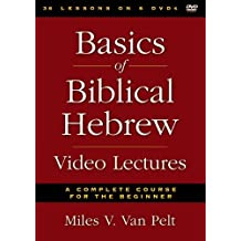 Basics of Biblical Hebrew Video Lectures: A Complete Course for the Beginner