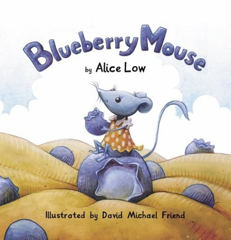 Blueberry Mouse by Alice Low (March 01,2004)