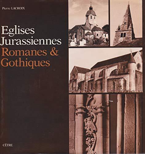 Eglises jurassiennes romanes & gothiques par Pierre Lacroix
