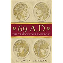69 AD: The Year of Four Emperors: The Year of the Four Emperors