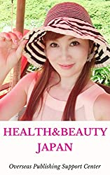 Healthy & Beauty in Japan: Akiko Ono Ver. (10000 Japanese Book 7) (English Edition)
