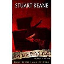 Awakening: The Prequel To Charlotte (The Charlotte Chronicles Book 2)