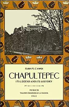 Epub Gratis Chapultepec: Its Legend and its History