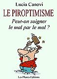 Le Piroptimisme: Peut-on soigner le mal par le mal ?