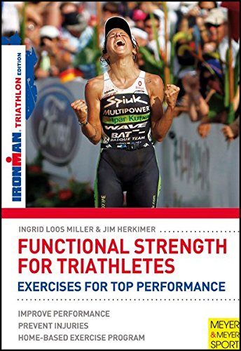Functional Strength for Triathletes: Exercises for Top Performances (Ironman)