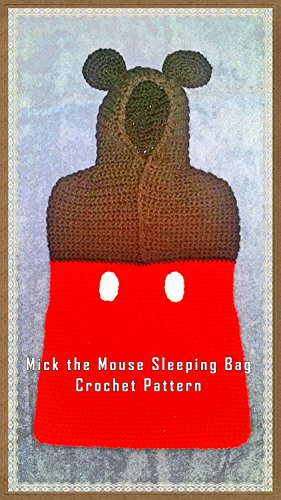 Mick the Mouse Sleeping Bag Crochet Pattern (English Edition) (Häkeln-mickey Mouse)