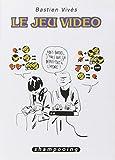 Bastien Vivès T01 - Le jeu vidéo