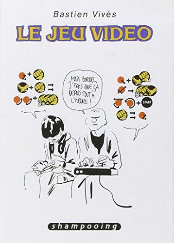 Bastien Vivès T01: Le jeu vidéo