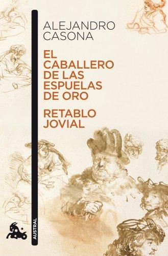 El caballero de las espuelas de oro / Retablo jovial (Teatro)