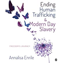 Ending Human Trafficking and Modern-Day Slavery: Freedom's Journey