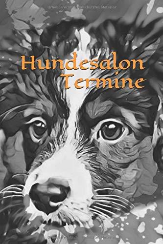 Hundesalon Termine: Datum - Notizbuch - Kalender - Terminplaner - Hundefriseur - Hund