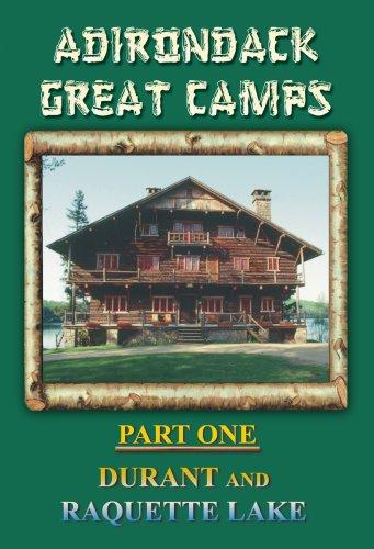 Preisvergleich Produktbild Adirondack Great Camps,  Part One: Durant and Raquette Lake