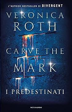 Cover Carve the Mark. I predestinati