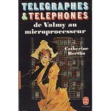 Télégraphes & Téléphones De Valmy Au Microprocesseur