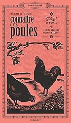 Recueil pour connaître les poules: Origines et histoires de poules, petits secrets pour en élever