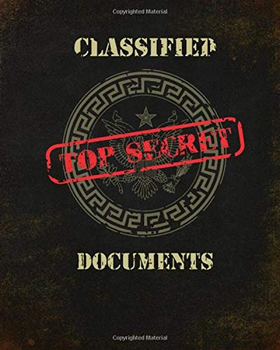 Classified Top Secret Documents: Spy Games Notebook for Kids, Fun School Notepad Diary for Boys and Girls 8x10 Paperback 120 Lined Pages
