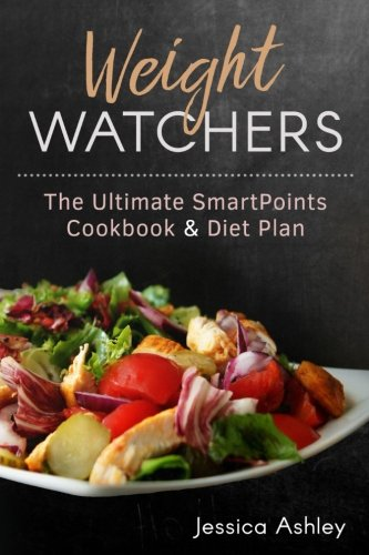 weight-watchers-an-ultimate-guide-to-the-new-smartpoints-system-100-weight-watchers-recipes-with-the