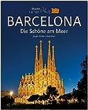 Horizont BARCELONA - Die Schöne am Meer - 160 Seiten Bildband mit über 230 Bildern - STÜRTZ Verlag