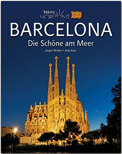 Horizont BARCELONA - Die Schöne am Meer - 160 Seiten Bildband mit über 230 Bildern - STÜRTZ Verlag (De La Musica Palau Catalana)