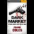 Dark Market (English Edition)