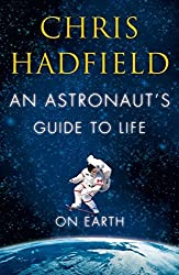 An Astronaut's Guide to Life on Earth by Chris Hadfield (2013-10-29)