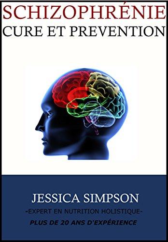 Schizophrénie: Cure et Prévention par Jessica  Simpson