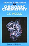 Structure and Mechanism in Organic Chemistry