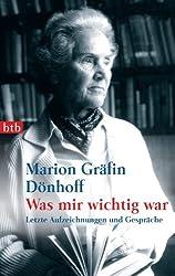 Was mir wichtig war: Letzte Aufzeichnungen und Gespräche (German Edition)