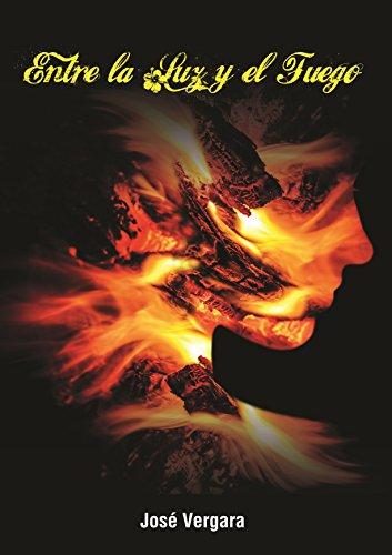 Entre la Luz y el Fuego por José Vergara