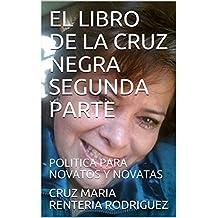 EL LIBRO DE LA CRUZ NEGRA  SEGUNDA PARTE: POLITICA PARA NOVATOS Y NOVATAS