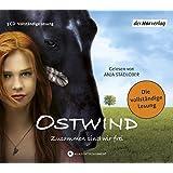 Ostwind: Zusammen sind wir frei - Die Lesung (Ostwind - Bücher und Hörbücher, Band 1)