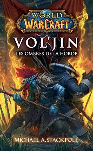 World Of Warcraft Voljin Les Ombres De La Horde French Edition