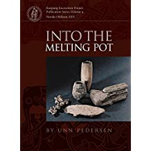 INTO THE MELTING POT (Kaupang Excavation Project)