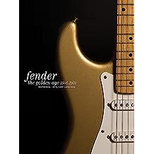 Fender: The Golden Age