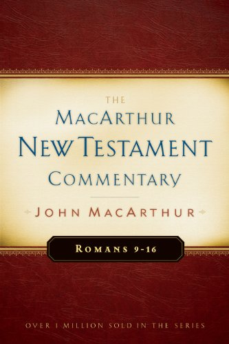 Romans 9-16 MacArthur New Testament Commentary (MacArthur New Testament Commentary Series Book 16) (English Edition)