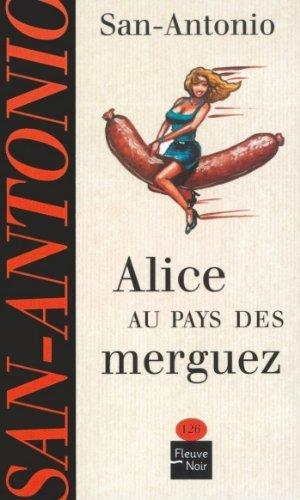Alice au pays des merguez (SAN ANTONIO) par SAN-ANTONIO