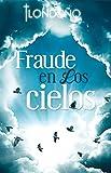 Fraude en Los Cielos (Spanish Edition)