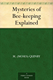 Mysteries of Bee-keeping Explained (English Edition)