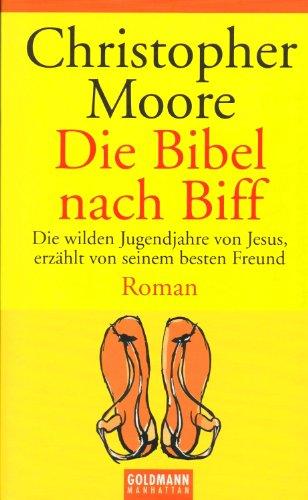 Die Bibel nach Biff. Die wilden Jugendjahre von Jesus, erzählt von seinem besten Freund.
