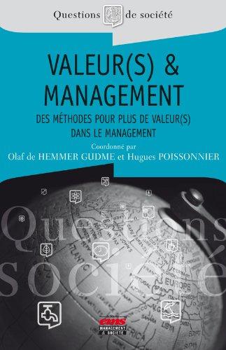 Valeur(s) et management: Des méthodes pour plus de valeur(s) dans le management