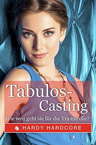 Tabulos-Casting: Wie weit geht sie für die Traumrolle?