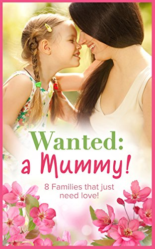 Wanted: A Mummy!: A Mother for His Daughter / To Be a...