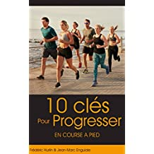 10 clés pour progresser en course à pied
