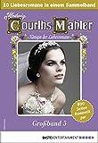 Hedwig Courths-Mahler Großband 5 - Sammelband: 10 Liebesromane in einem Sammelband