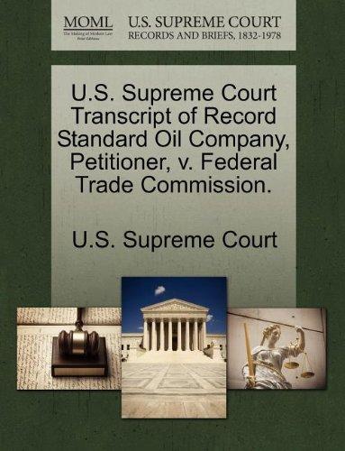 U.S. Supreme Court Transcript of Record Standard Oil Company, Petitioner, v. Federal Trade Commission.