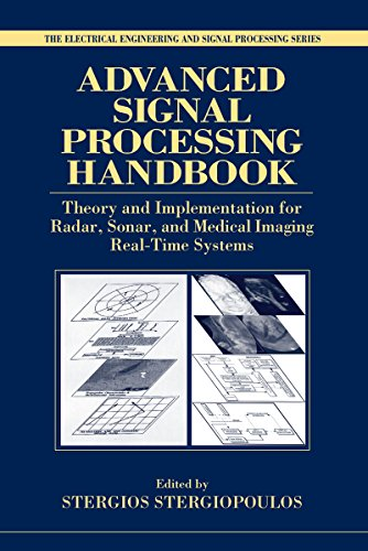 Advanced Signal Processing Handbook: Theory and Implementation for Radar, Sonar, and Medical Imaging Real Time Systems (Electrical Engineering & Applied Signal Processing Series) (English Edition) -